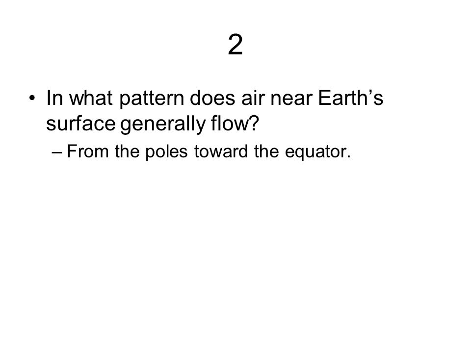 2 In what pattern does air near Earth's surface generally flow