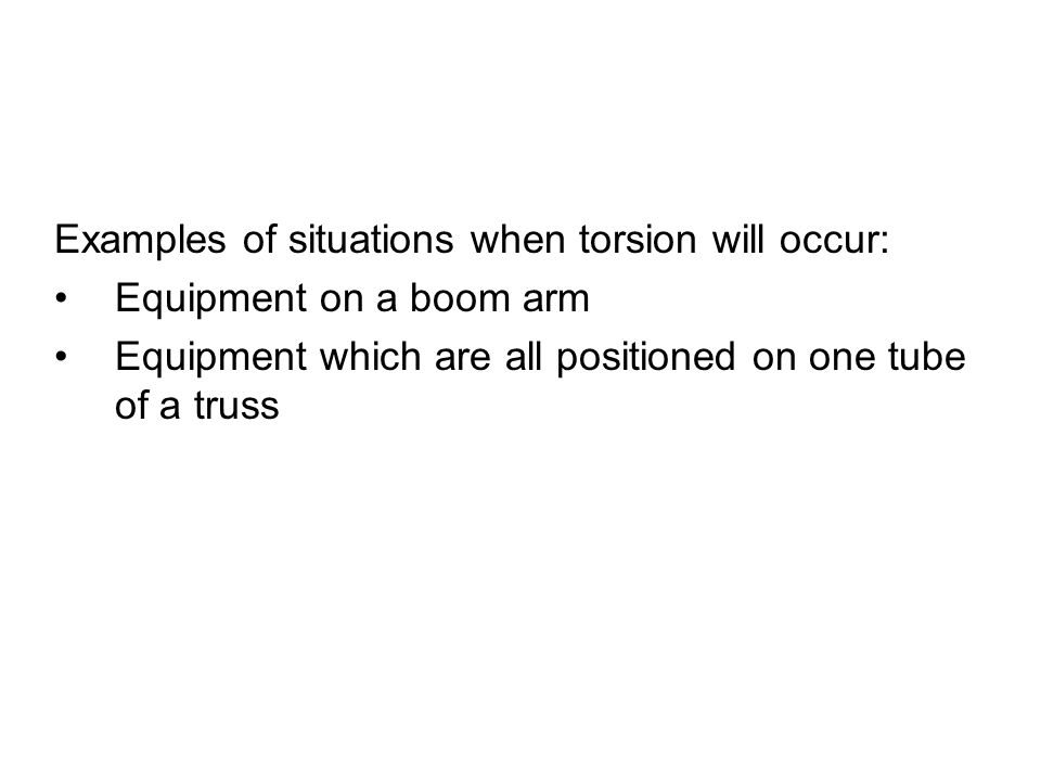 Examples of situations when torsion will occur: