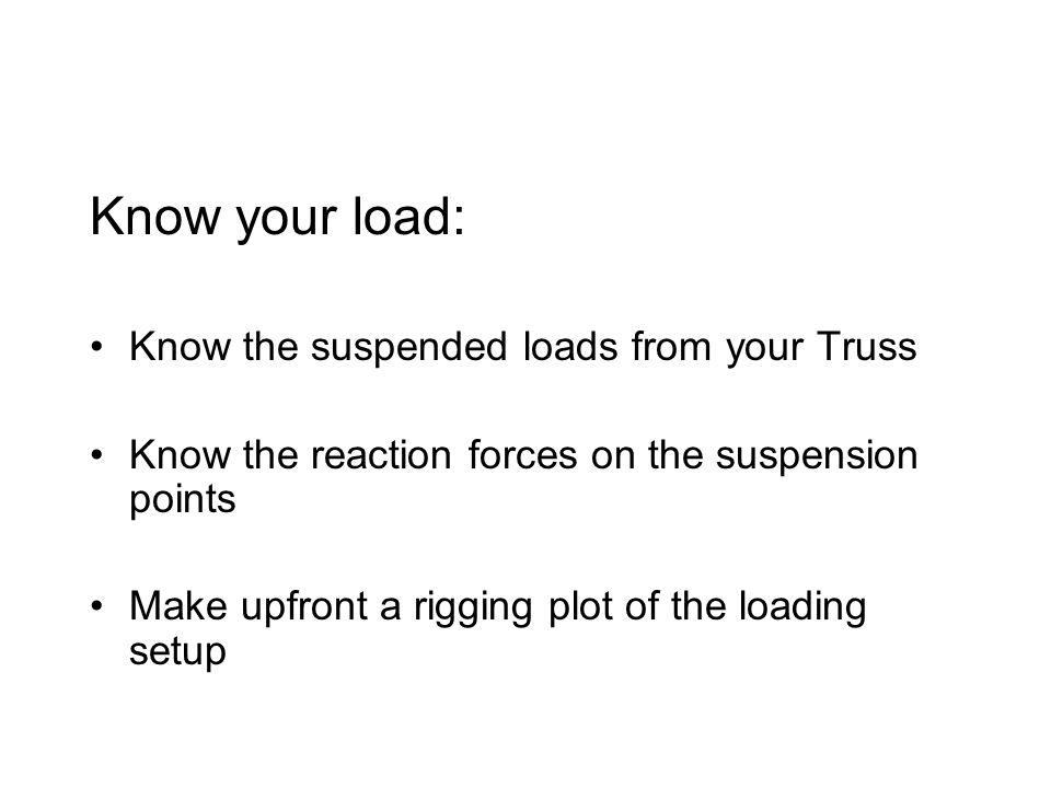 Know your load: Know the suspended loads from your Truss