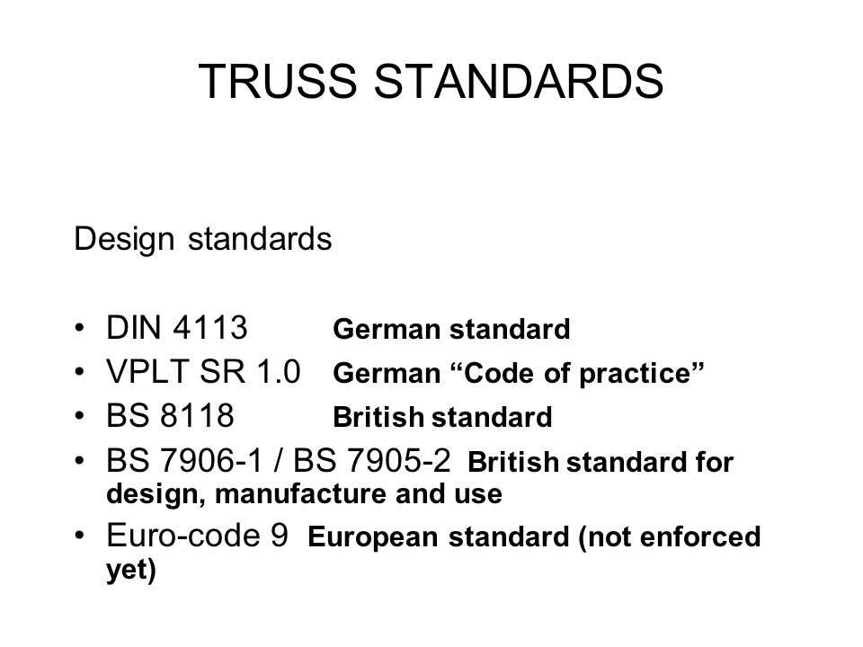 TRUSS STANDARDS Design standards DIN 4113 German standard