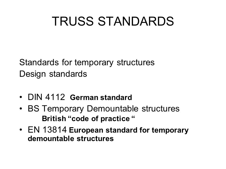 TRUSS STANDARDS Standards for temporary structures Design standards