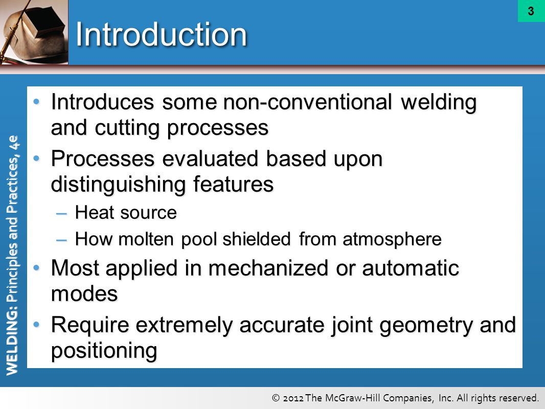 Introduction Introduces some non-conventional welding and cutting processes. Processes evaluated based upon distinguishing features.
