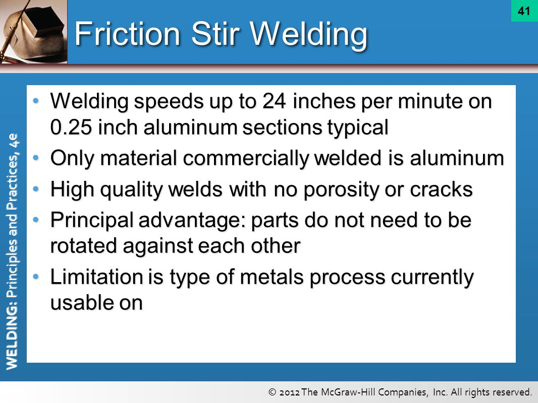 Friction Stir Welding Welding speeds up to 24 inches per minute on 0.25 inch aluminum sections typical.