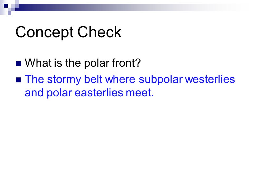 Concept Check What is the polar front