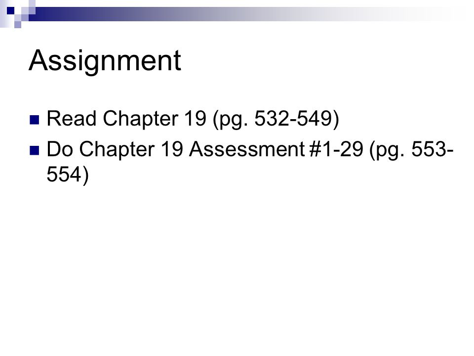 Assignment Read Chapter 19 (pg. 532-549)