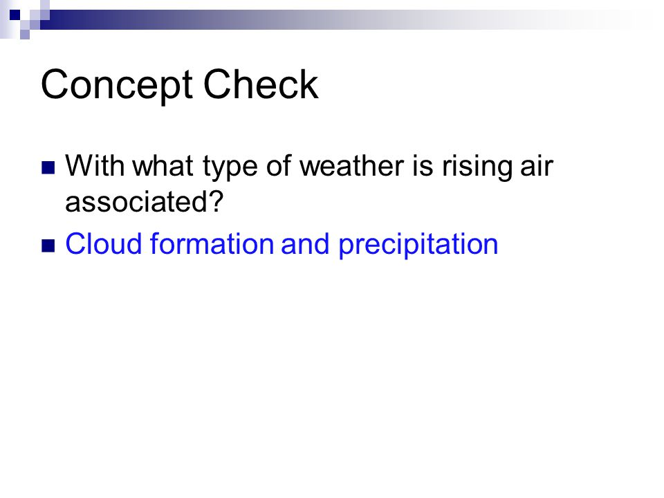 Concept Check With what type of weather is rising air associated