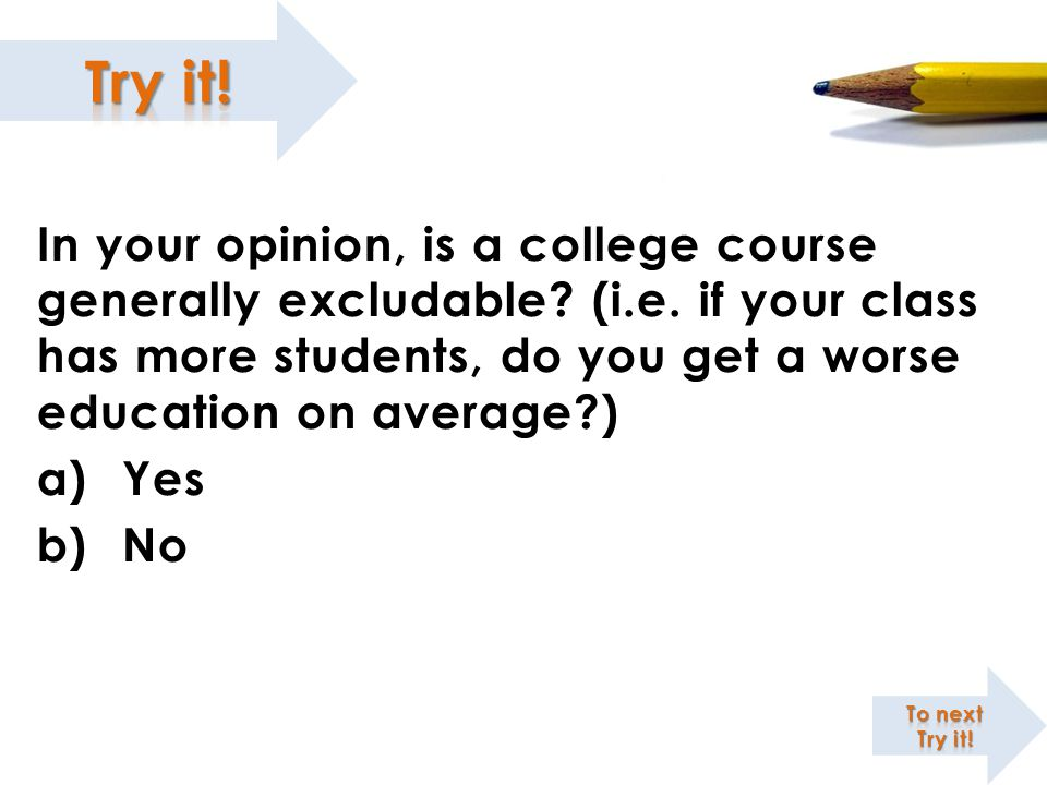 In your opinion, is a college course generally excludable. (i. e