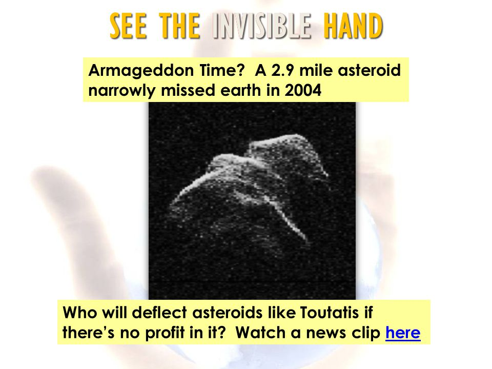 Armageddon Time A 2.9 mile asteroid narrowly missed earth in 2004