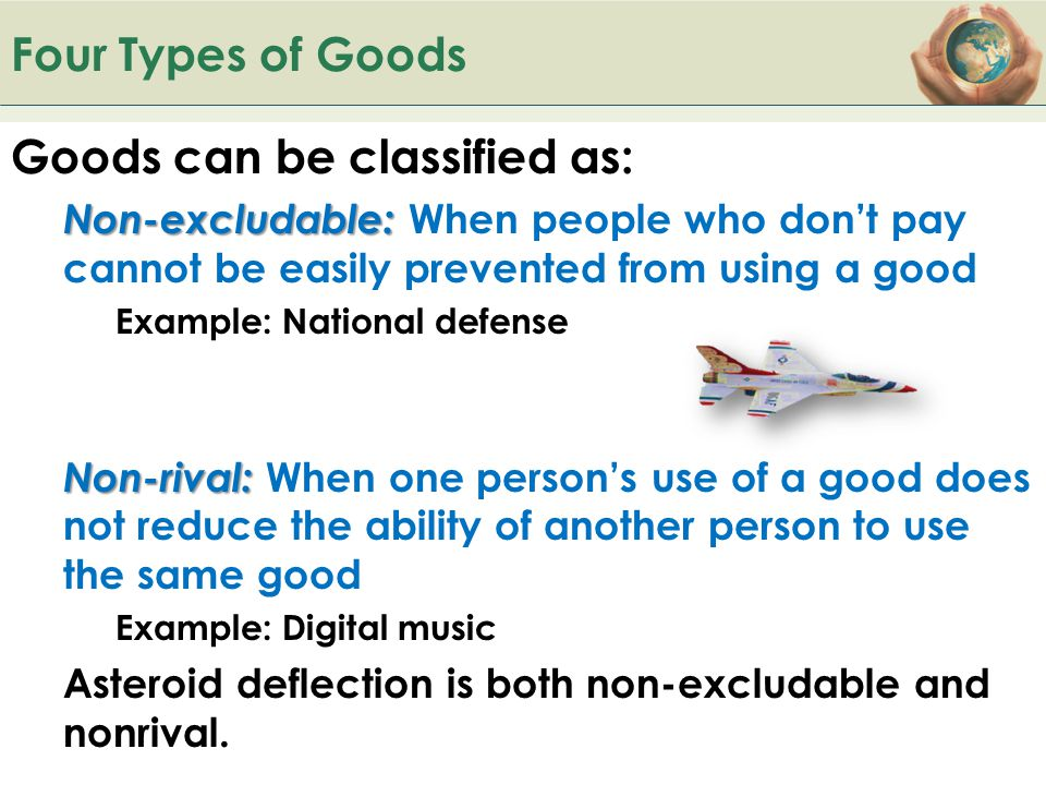 Goods can be classified as: