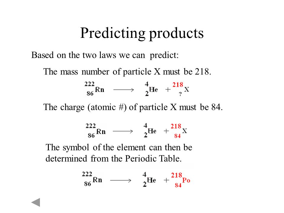 Predicting products Based on the two laws we can predict: