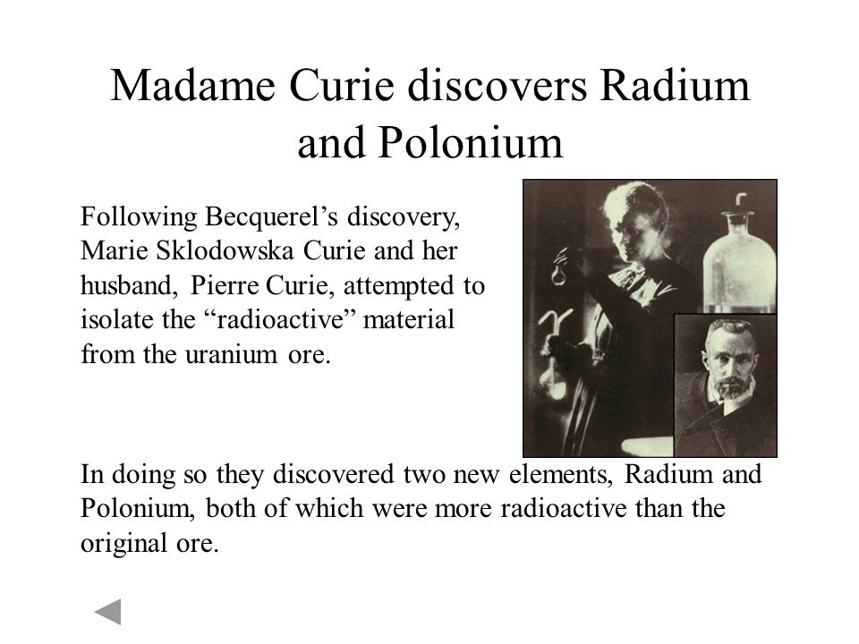 Madame Curie discovers Radium and Polonium
