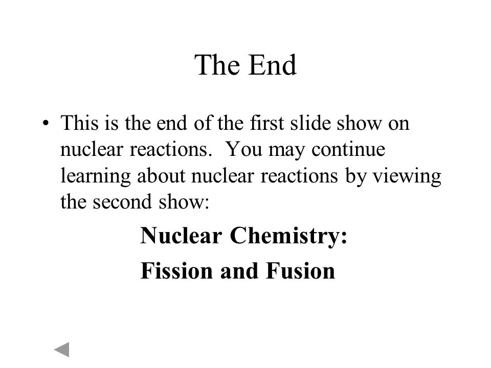 The End Fission and Fusion
