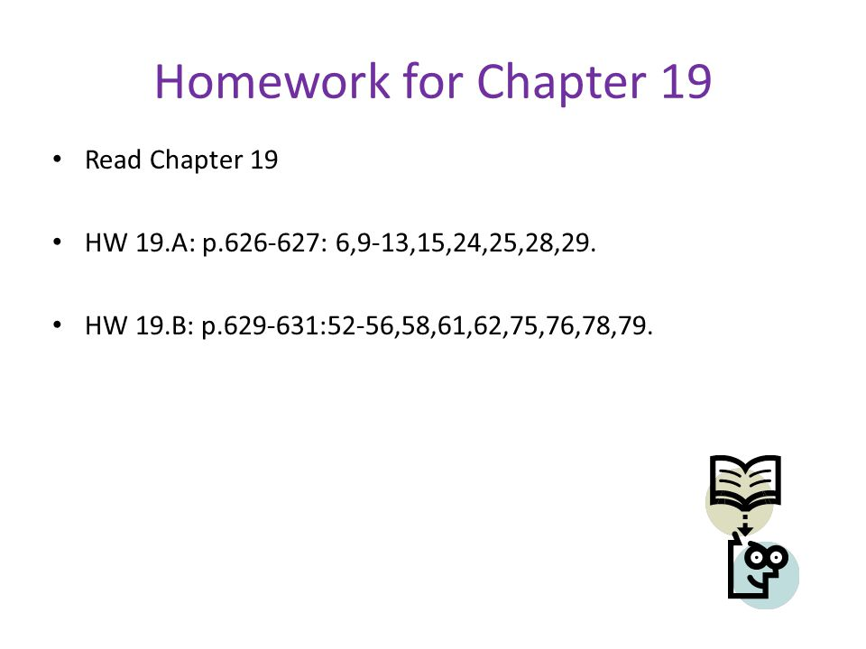 Homework for Chapter 19 Read Chapter 19