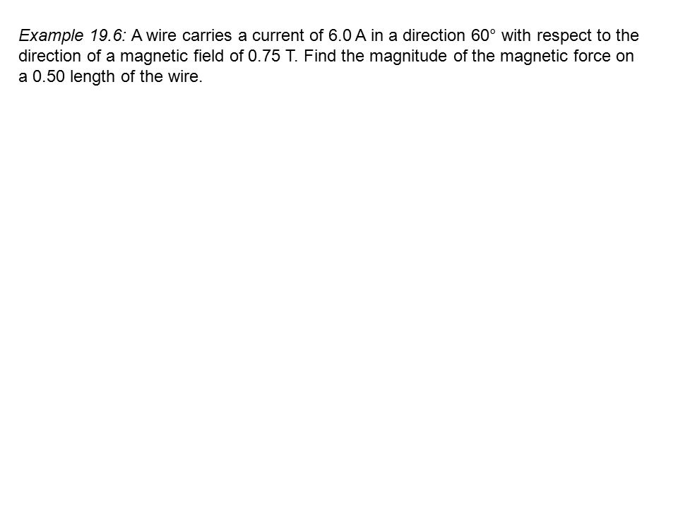 Example 19. 6: A wire carries a current of 6