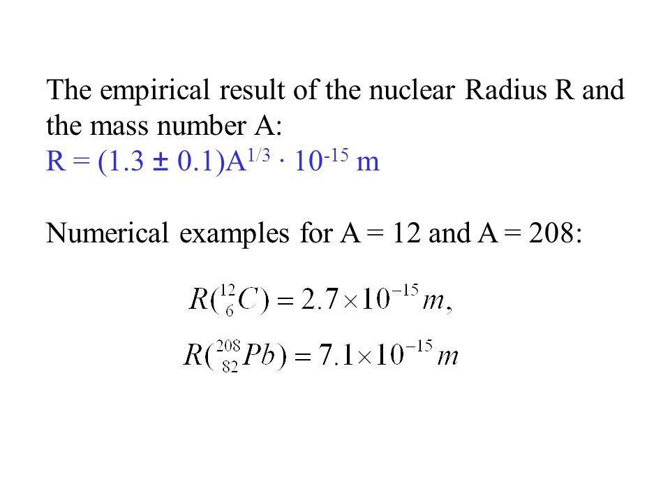 The empirical result of the nuclear Radius R and the mass number A: