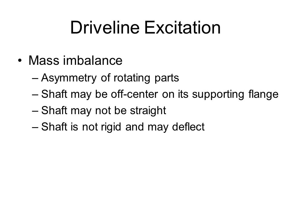 Driveline Excitation Mass imbalance Asymmetry of rotating parts