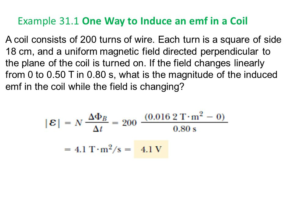 Example 31.1 One Way to Induce an emf in a Coil