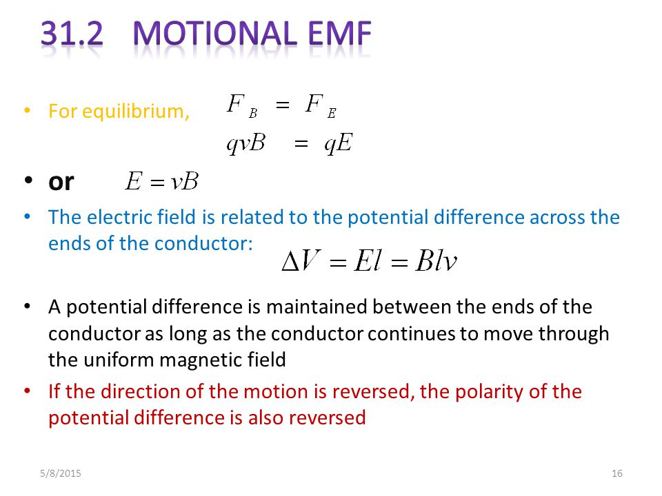 31.2 Motional emf or For equilibrium,