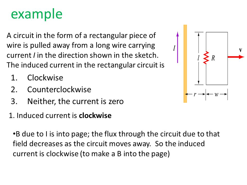 example Clockwise Counterclockwise Neither, the current is zero