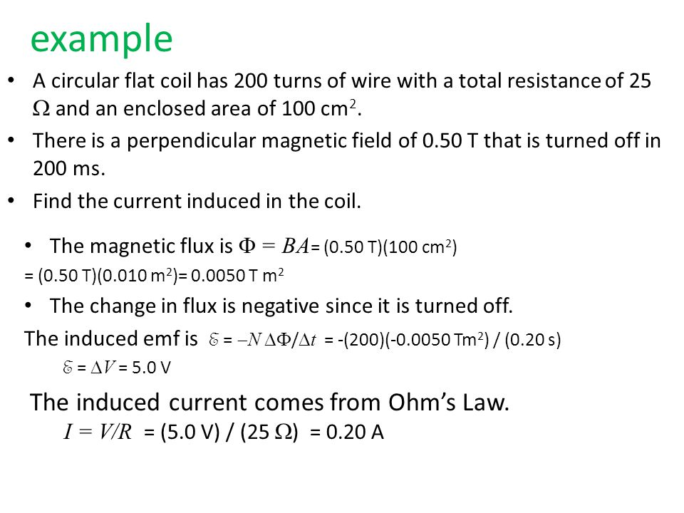 example The induced current comes from Ohm's Law.
