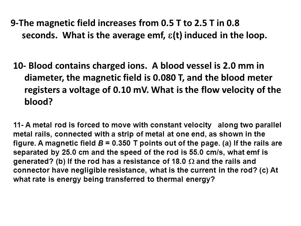 9-The magnetic field increases from 0. 5 T to 2. 5 T in 0. 8 seconds