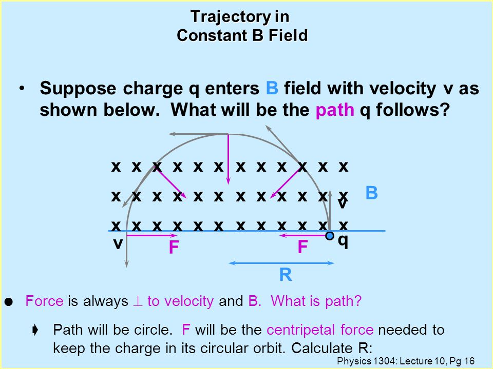 Trajectory in Constant B Field