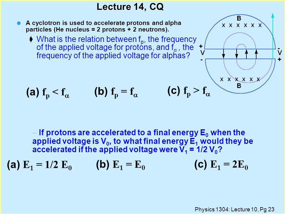 (a) fp < fa (b) fp = fa (c) fp > fa (a) E1 = 1/2 E0 (b) E1 = E0