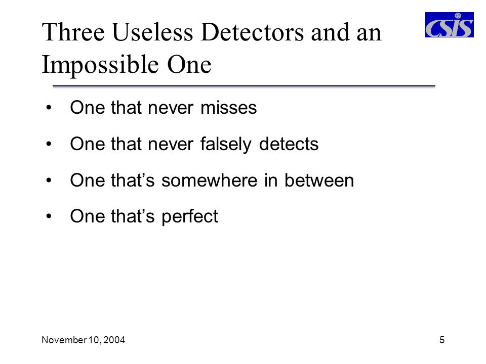 Three Useless Detectors and an Impossible One
