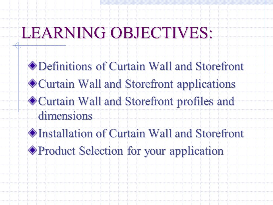 LEARNING OBJECTIVES: Definitions of Curtain Wall and Storefront
