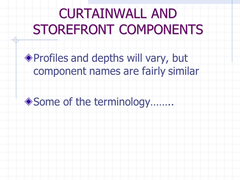 CURTAINWALL AND STOREFRONT COMPONENTS