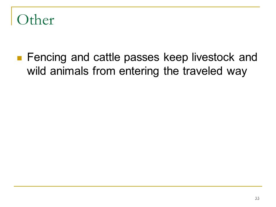Other Fencing and cattle passes keep livestock and wild animals from entering the traveled way