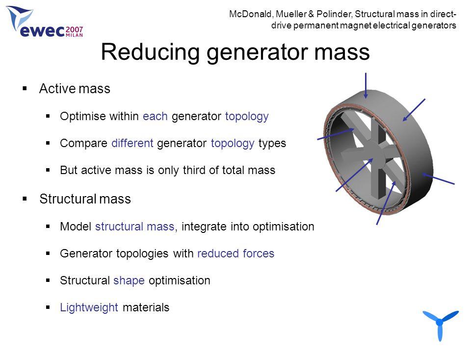Reducing generator mass