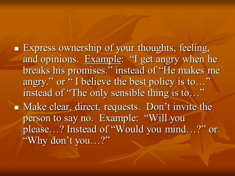 Express ownership of your thoughts, feeling, and opinions