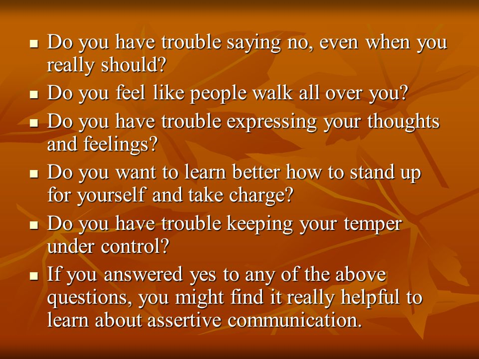 Do you have trouble saying no, even when you really should