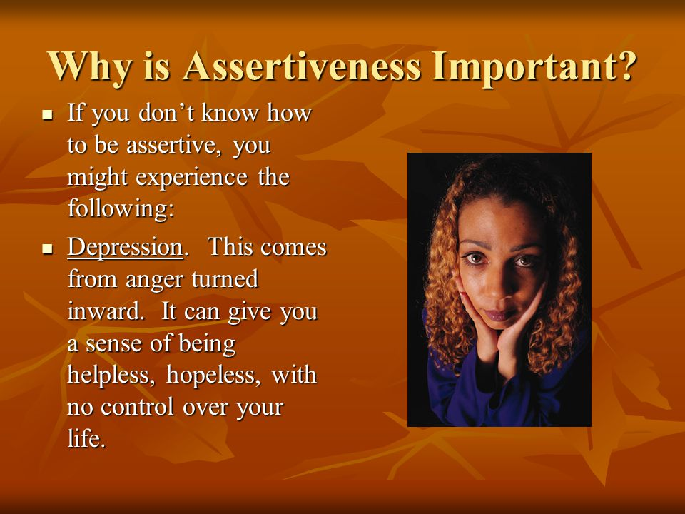Why is Assertiveness Important