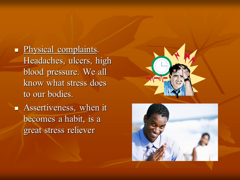 Physical complaints. Headaches, ulcers, high blood pressure