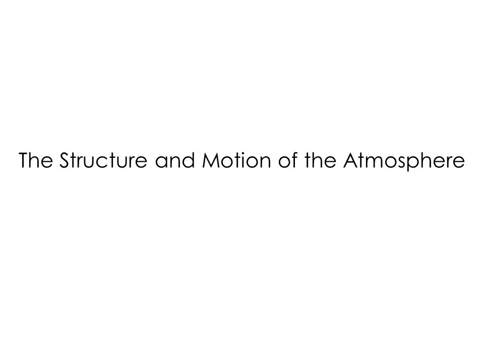 The Structure and Motion of the Atmosphere