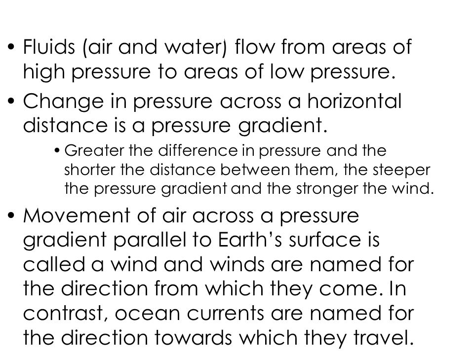 6-1 Fluids (air and water) flow from areas of high pressure to areas of low pressure.