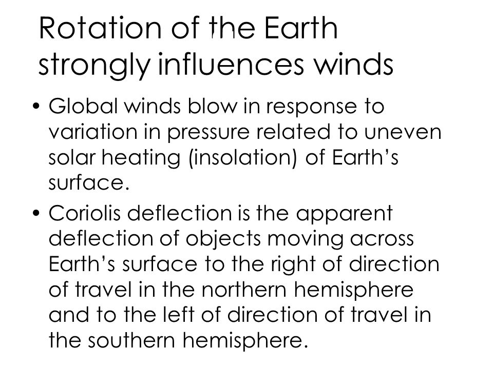 Rotation of the Earth strongly influences winds