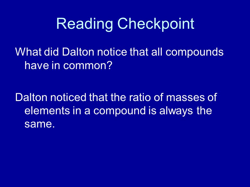 Reading Checkpoint What did Dalton notice that all compounds have in common