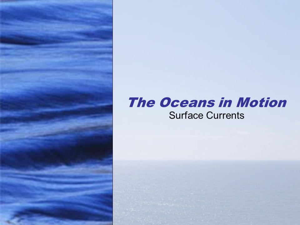 The Oceans in Motion Surface Currents