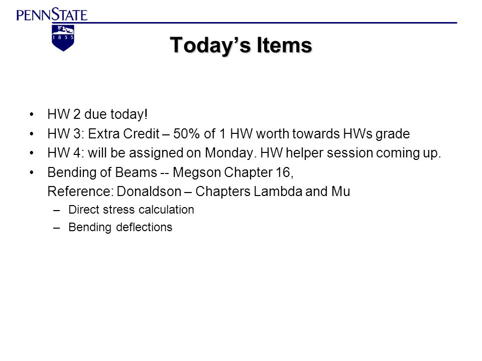 Today's Items HW 2 due today!