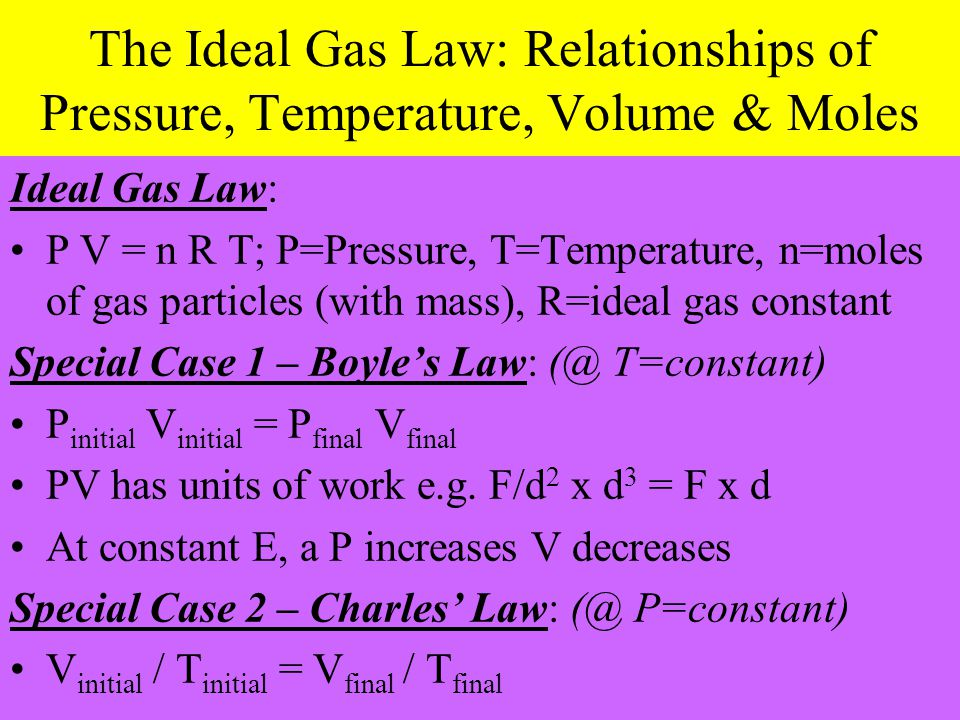 The Ideal Gas Law: Relationships of Pressure, Temperature, Volume & Moles