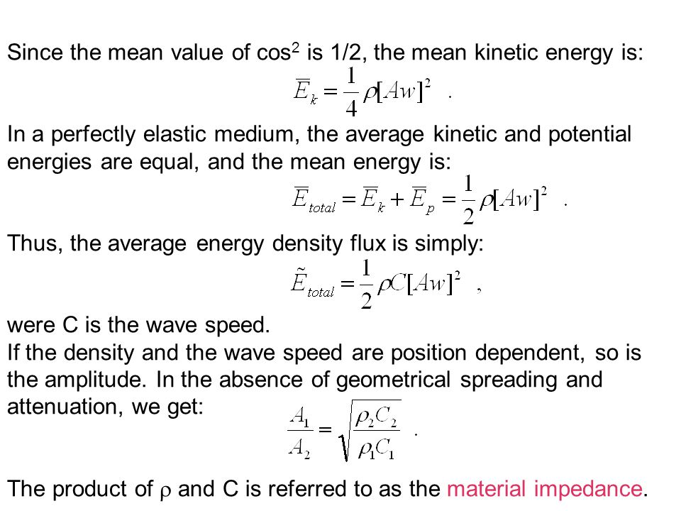 Since the mean value of cos2 is 1/2, the mean kinetic energy is: