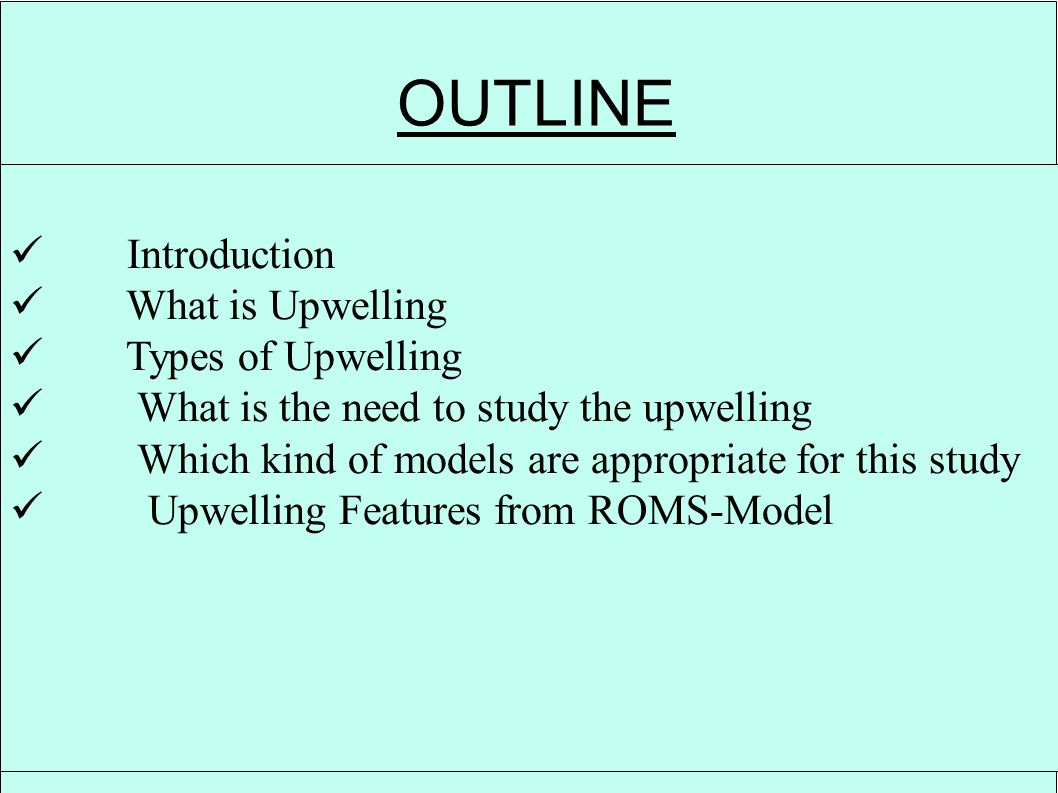 What is the need to study the upwelling