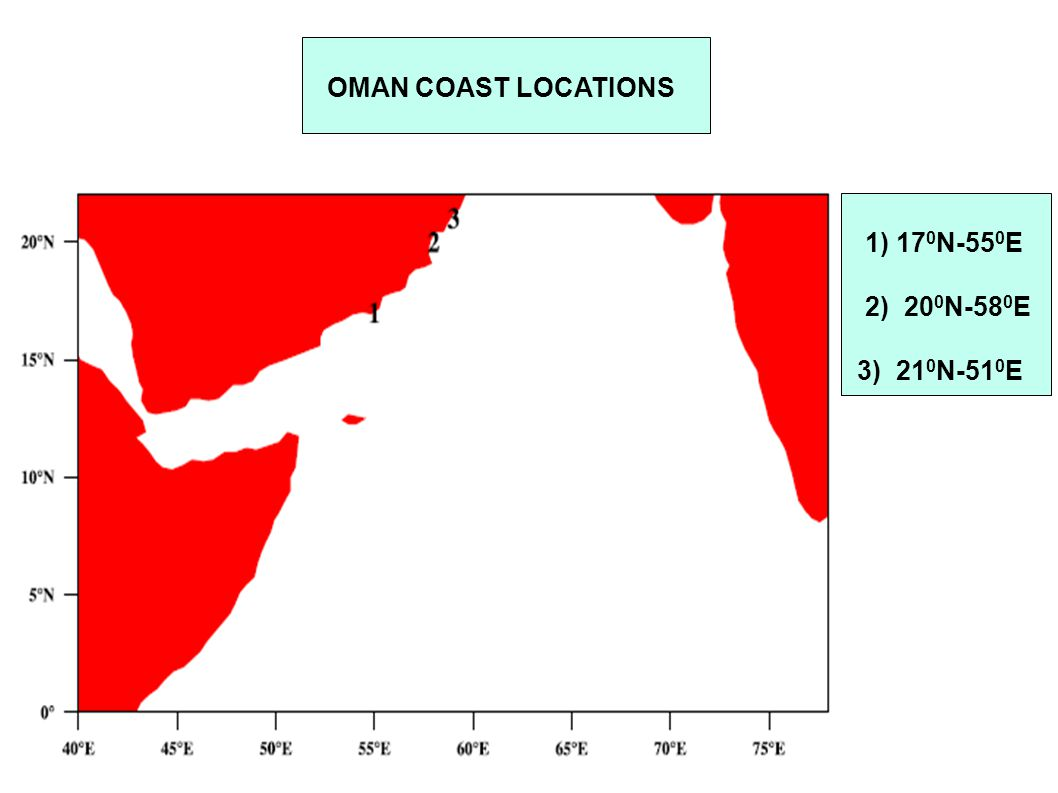 OMAN COAST LOCATIONS 1) 170N-550E 2) 200N-580E 3) 210N-510E