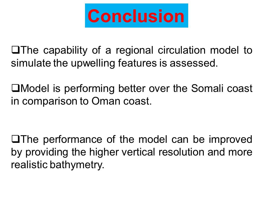 Conclusion The capability of a regional circulation model to simulate the upwelling features is assessed.