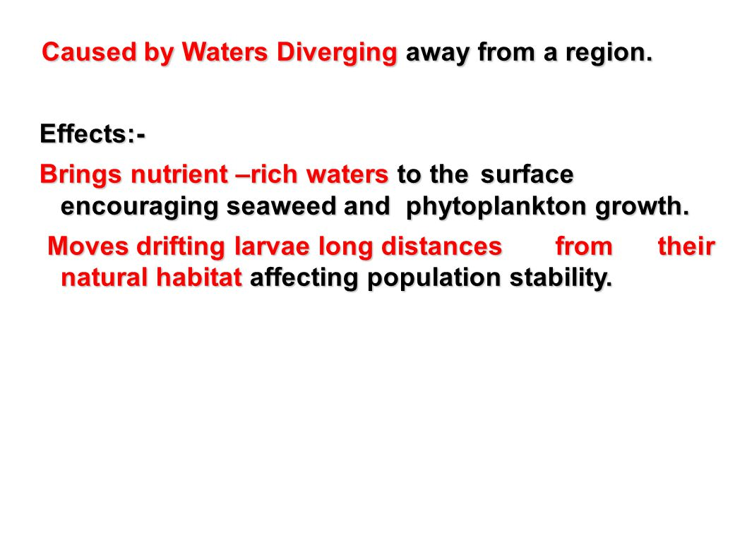 Caused by Waters Diverging away from a region.
