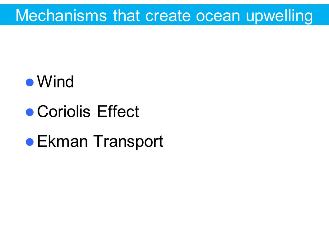 Mechanisms that create ocean upwelling
