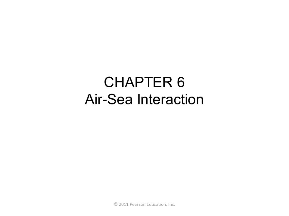 CHAPTER 6 Air-Sea Interaction